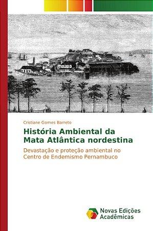 História Ambiental da Mata Atlântica nordestina