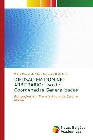 DIFUSÃO EM DOMÍNIO ARBITRÁRIO: Uso de Coordenadas Generaliza
