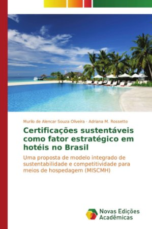 Certificações sustentáveis como fator estratégico em hotéis