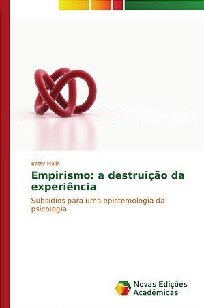 Empirismo: a destruição da experiência