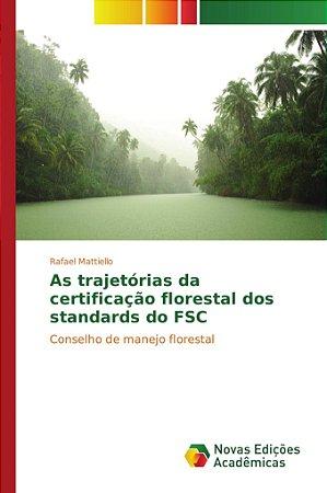 As trajetórias da certificação florestal dos standards do FS