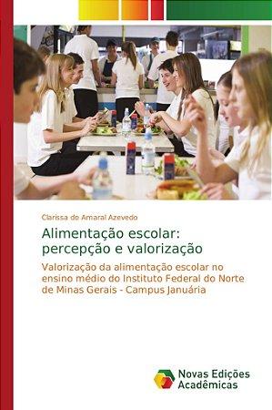 Alimentação escolar: percepção e valorização