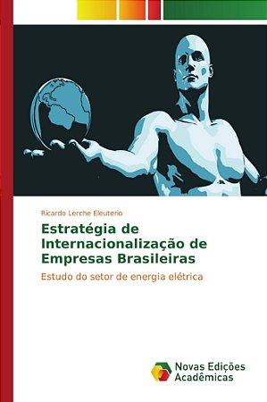 Estratégia de Internacionalização de Empresas Brasileiras