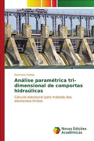 Análise paramétrica tri-dimensional de comportas hidraúlicas