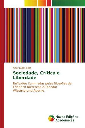 Sociedade; Crítica e Liberdade