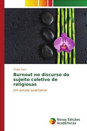 Burnout no discurso do sujeito coletivo de religiosas