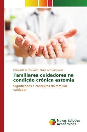 Familiares cuidadores na condição crônica estomia