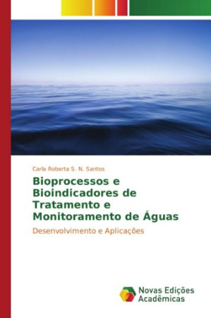 Bioprocessos e Bioindicadores de Tratamento e Monitoramento