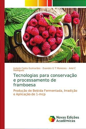 Tecnologias para conservação e processamento de framboesa