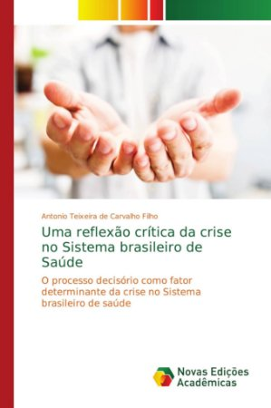 Uma reflexão crítica da crise no Sistema brasileiro de Saúde