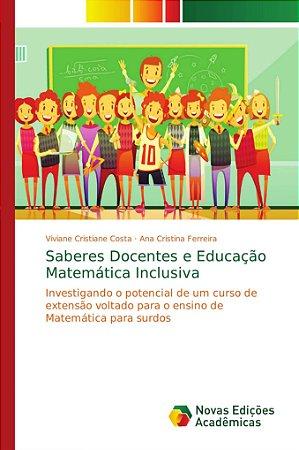 Saberes Docentes e Educação Matemática Inclusiva