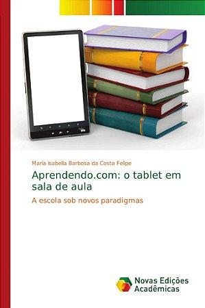 Aprendendo.com: o tablet em sala de aula