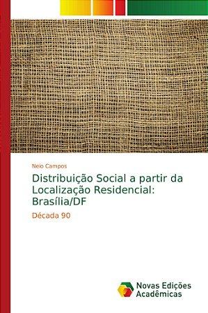 Distribuição Social a partir da Localização Residencial: Bra