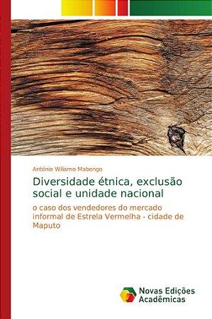 Diversidade étnica; exclusão social e unidade nacional
