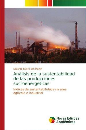 Análisis de la sustentabilidad de las producciones sucroener