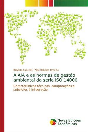 A AIA e as normas de gestão ambiental da série ISO 14000