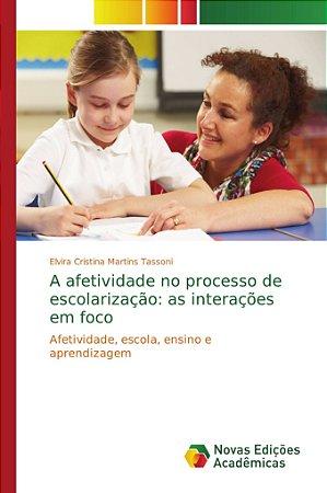 A afetividade no processo de escolarização: as interações em