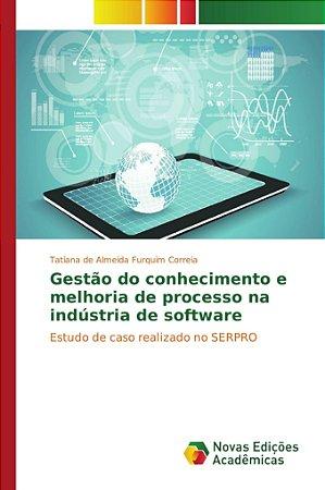 Gestão do conhecimento e melhoria de processo na indústria d