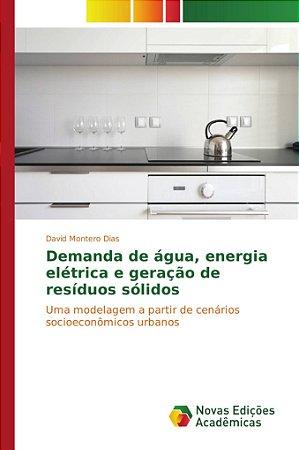 Demanda de água; energia elétrica e geração de resíduos sóli