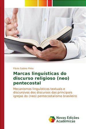 Marcas linguísticas do discurso religioso (neo) pentecostal