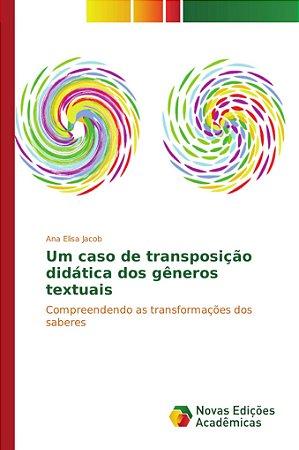 Um caso de transposição didática dos gêneros textuais