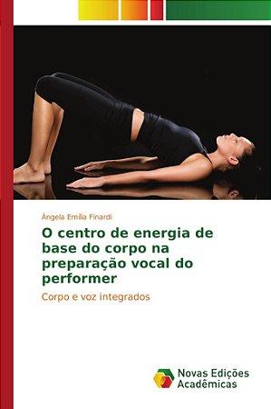 O centro de energia de base do corpo na preparação vocal do