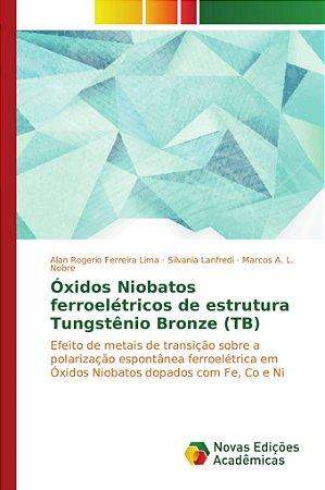 Óxidos Niobatos ferroelétricos de estrutura Tungstênio Bronz