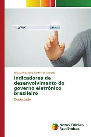 Indicadores de desenvolvimento do governo eletrônico brasile