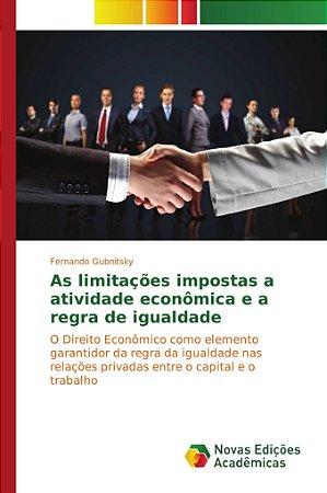 As limitações impostas a atividade econômica e a regra de ig
