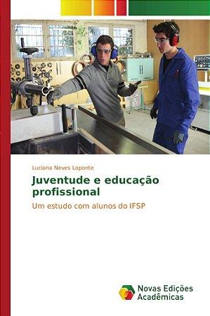 Juventude e educação profissional