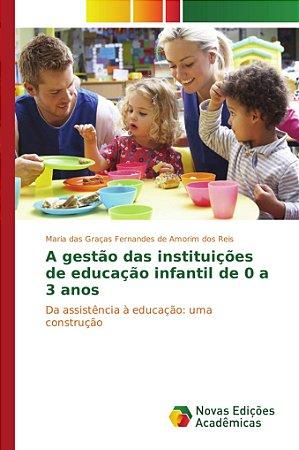 A gestão das instituições de educação infantil de 0 a 3 anos