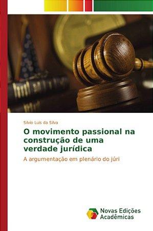 O movimento passional na construção de uma verdade jurídica