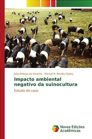 Impacto ambiental negativo da suinocultura