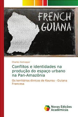 Conflitos e identidades na produção do espaço urbano na Pan-