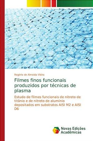 Filmes finos funcionais produzidos por técnicas de plasma