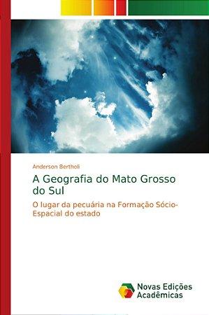 A Geografia do Mato Grosso do Sul