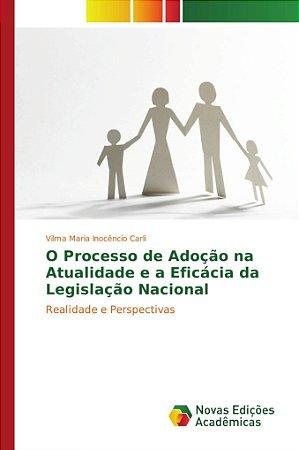 O Processo de Adoção na Atualidade e a Eficácia da Legislaçã