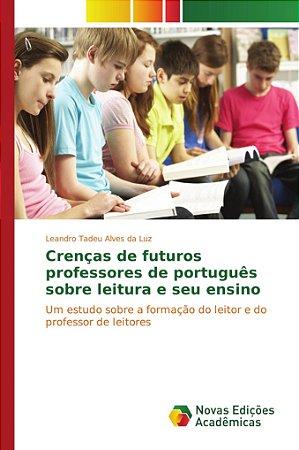 Crenças de futuros professores de português sobre leitura e