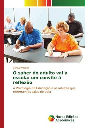 O saber do adulto vai à escola: um convite à reflexão