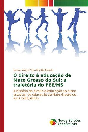 O direito à educação de Mato Grosso do Sul: a trajetória do