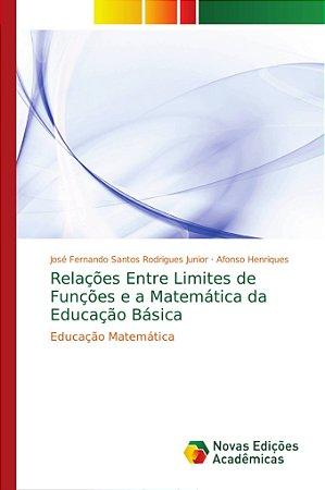 Relações Entre Limites de Funções e a Matemática da Educação