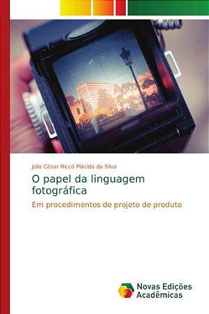 O papel da linguagem fotográfica