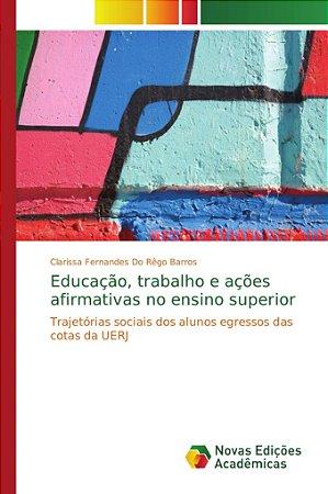 Educação; trabalho e ações afirmativas no ensino superior