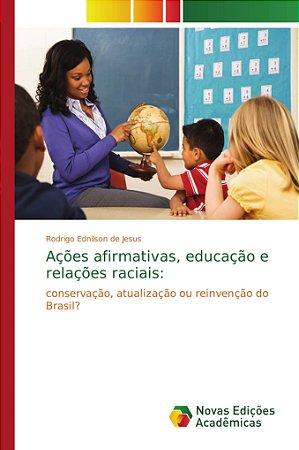Ações afirmativas; educação e relações raciais: