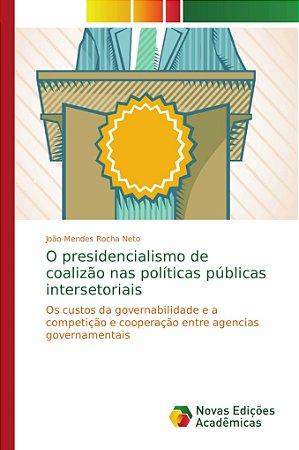 O presidencialismo de coalizão nas políticas públicas inters