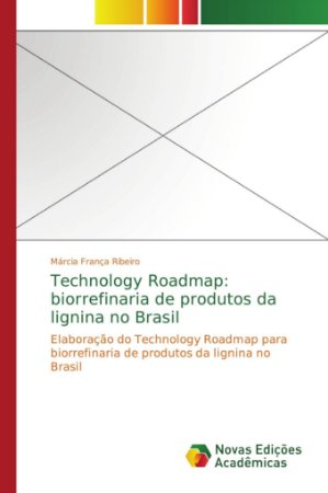 Technology Roadmap: biorrefinaria de produtos da lignina no