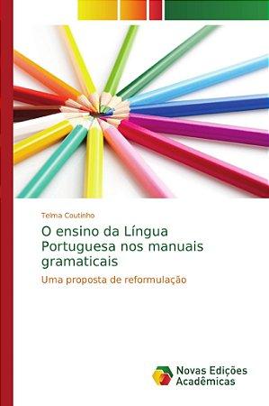 O ensino da Língua Portuguesa nos manuais gramaticais