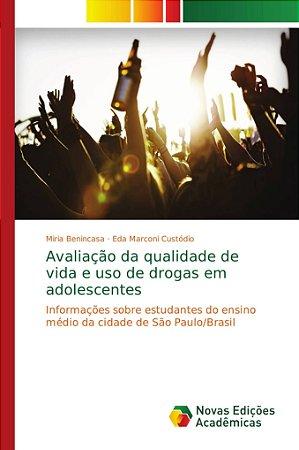 Avaliação da qualidade de vida e uso de drogas em adolescent