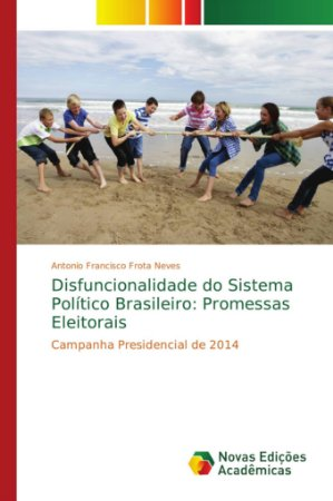 Disfuncionalidade do Sistema Político Brasileiro: Promessas