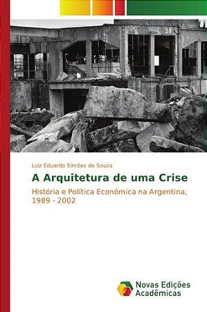 A Arquitetura de uma Crise